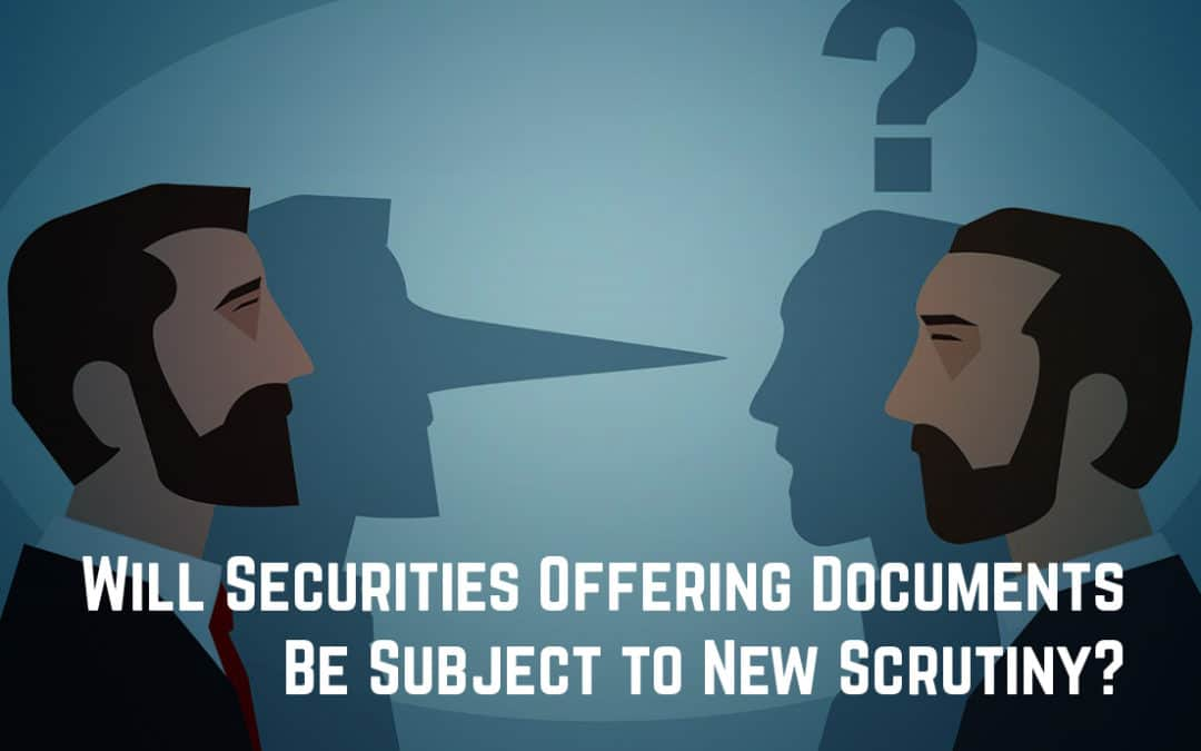 Will Securities Offering Documents Be Subject to New Scrutiny?
